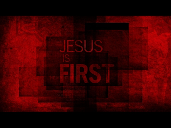 Jesus_is_First_01_1600x1200